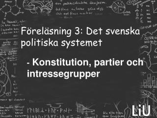 F�rel�sning 3: Det svenska politiska systemet