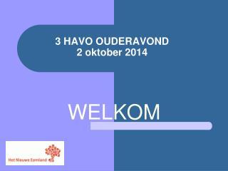 3 HAVO OUDERAVOND 2  oktober  2014