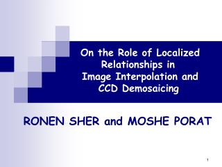 On the Role of Localized Relationships in  Image Interpolation and CCD Demosaicing