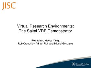Virtual Research Environments: The Sakai VRE Demonstrator