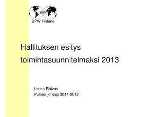 Hallituksen esitys toimintasuunnitelmaksi 2013