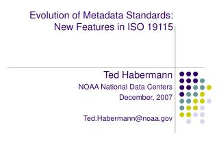 Evolution of Metadata Standards:  New Features in ISO 19115