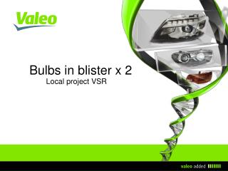 Bulbs in blister x 2