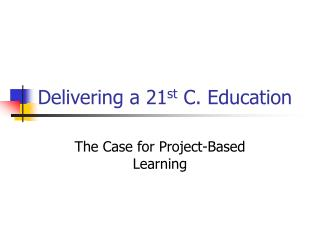 Delivering a 21 st  C. Education
