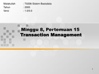Minggu 8, Pertemuan 15 Transaction Management