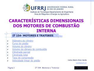 CARACTERÍSTICAS DIMENSIONAIS DOS MOTORES DE COMBUSTÃO INTERNA