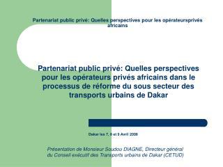 Partenariat public privé: Quelles perspectives pour les opérateursprivés africains