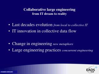 Collaborative large engineering  from IT dream to reality