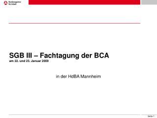 SGB III   Fachtagung der BCA am 22. und 23. Januar 2009