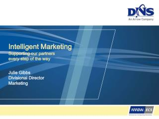 Intelligent Marketing  Supporting our partners every step of the way