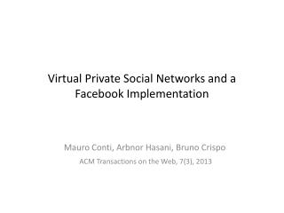Virtual  Private Social Networks and a  Facebook Implementation