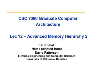 CSC 7080 Graduate Computer Architecture   Lec 12 � Advanced Memory Hierarchy 2