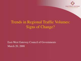 Trends in Regional Traffic Volumes: Signs of Change?