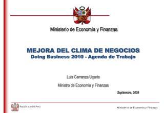 MEJORA DEL CLIMA DE NEGOCIOS Doing Business 2010 - Agenda de Trabajo