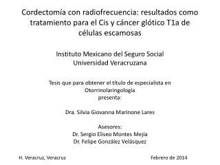 Tesis que para obtener el título de especialista en  Otorrinolaringología  p resenta: