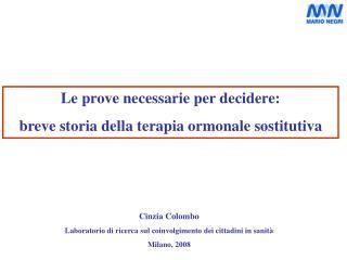 Le prove necessarie per decidere:  breve storia della terapia ormonale sostitutiva