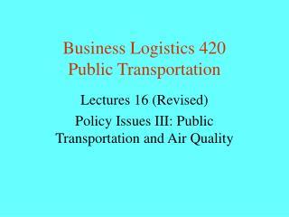 Business Logistics 420 Public Transportation