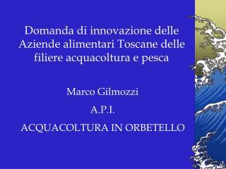 Domanda di innovazione delle Aziende alimentari Toscane delle filiere acquacoltura e pesca