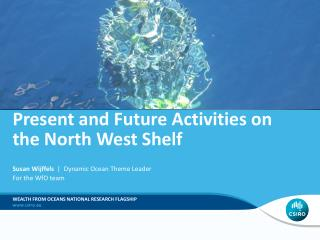 Present and Future Activities on the North West Shelf