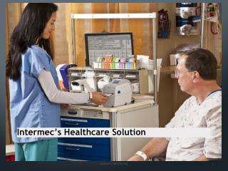 Intermec ' s Healthcare Solution