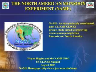 THE NORTH AMERICAN MONSOON EXPERIMENT (NAME)