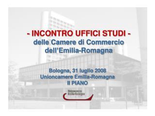 Bologna, 31 luglio 2008 Unioncamere Emilia-Romagna II PIANO