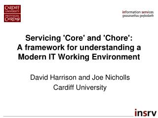 Servicing 'Core' and 'Chore':  A framework for understanding a Modern IT Working Environment