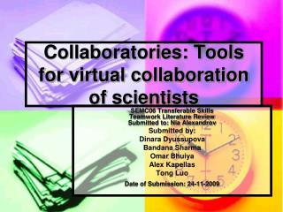 Collaboratories: Tools for virtual collaboration of scientists
