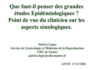 Patrice Lopes Service de Gynécologie et Médecine de la Reproduction CHU de Nantes