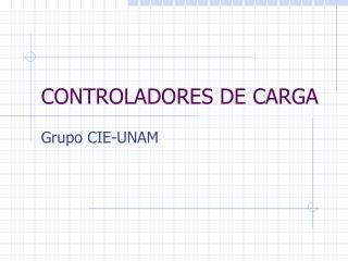 CONTROLADORES DE CARGA