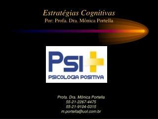 Profa. Dra. Mônica Portella 55-21-2267-4475 55-21-9104-0315 m.portella@uol.br