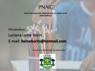 PNAIC Pacto Nacional pela Alfabetização na Idade Certa MATEMÁTICA