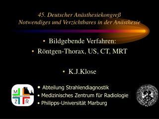 45. Deutscher Anästhesiekongreß Notwendiges und Verzichtbares in der Anästhesie
