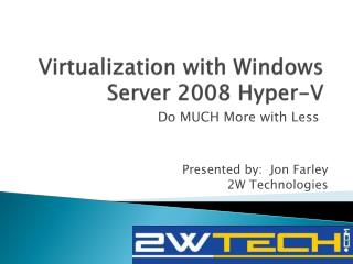 Virtualization with Windows Server 2008 Hyper-V