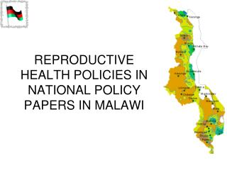 REPRODUCTIVE HEALTH POLICIES IN NATIONAL POLICY PAPERS IN MALAWI