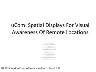 uCom: Spatial Displays For Visual  Awareness Of Remote Locations