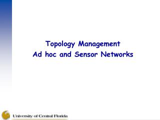Topology Management Ad hoc and Sensor Networks