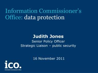 Information Commissioner�s  Office:  data protection