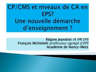 CP/CMS et niveaux de CA en EPS? Une nouvelle démarche d'enseignement ?