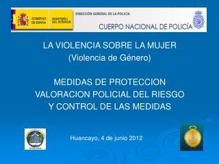 LA VIOLENCIA SOBRE LA MUJER (Violencia de Género) MEDIDAS DE PROTECCION
