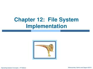 Chapter 12:  File System Implementation