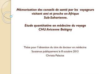 Thèse pour l'obtention du titre de docteur en médecine Soutenue publiquement le 8 octobre 2013