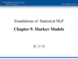 Foundations of  Statistical NLP Chapter 9. Markov Models