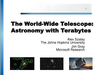 The World-Wide Telescope:  Astronomy with Terabytes