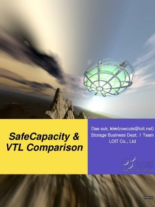 SafeCapacity & VTL Comparison