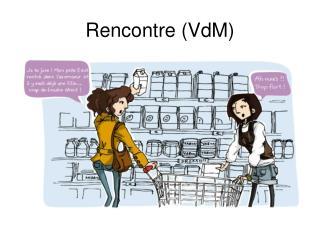 Rencontre (VdM)