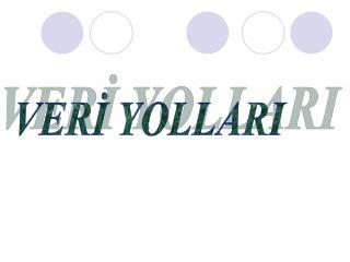 VERİ YOLLARI