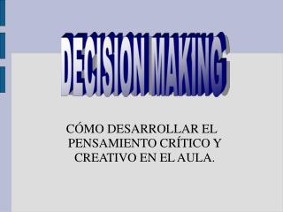 C MO DESARROLLAR EL PENSAMIENTO CR TICO Y CREATIVO EN EL AULA.