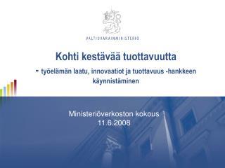 Ministeriöverkoston kokous 11.6.2008