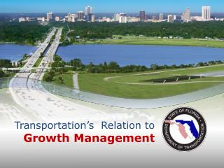 Transportation's  Relation to  Growth Management